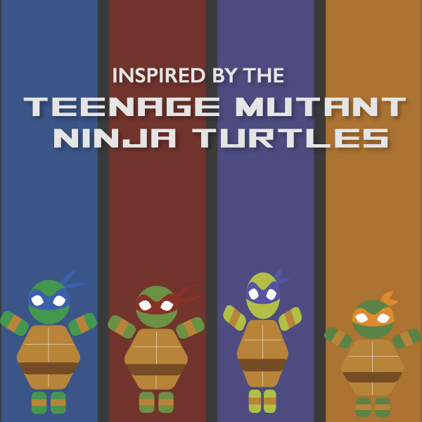 Inspired by the Teenage Mutant Ninja Turtles