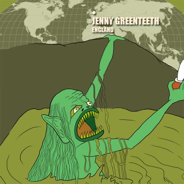 Jenny Greenteeth of England: Monsters of the World
