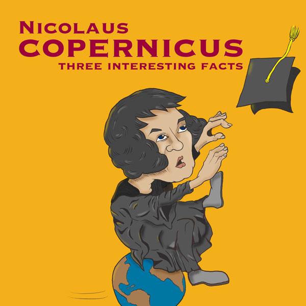 Nicolaus Copernicus: 3 Interesting Facts